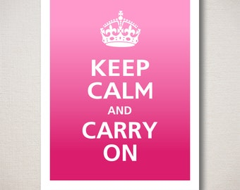 Keep Calm and Carry On Art Print 11x14 (Ombre Colors: Bubblegum & Magenta--choose your own colors)