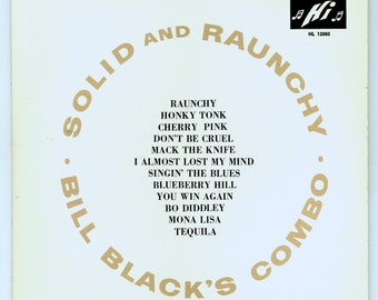 Bill Black's Combo, Solid and Raunchy Early Instrumental Rock and Roll Vintage Vinyl Record Album 1960