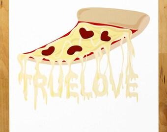 """8"""" x 10"""" True Love Pizza Art Print"""