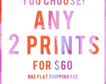 You Choose! Any 2 Prints, Gallery Quality Signed Giclée Prints