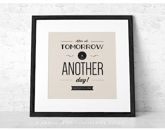 Movie quote print Typography poster Inspirational print Optimistic print Square print After all tomorrow is Gone with the wind 12x12 30x30