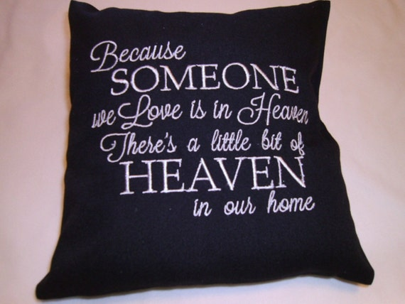 Heaven, Pillow, Because someone We Love, Is In Heaven, There's a little bit, of Heaven, in our Home Monogram Pillow