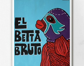 Luchamal El Betta Bruto Wall Art Print