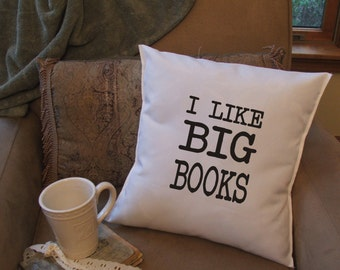 I like big books throw pillow cover, book quote pillow