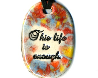 This Life is Enough Ceramic Necklace in Rainbow Speckle