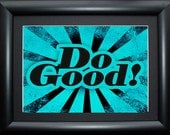 Instant Download! Do Good Printable - PDF Print Digital File in 4 Sizes (4x6, 5x7, 8x10, 11x14) Teal, Turquoise Black Dorm Decor, Teen, Punk