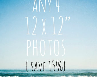 SAVE 15% - You pick any 4 12x12 photographs -sky photos, nature photography, beach photography, nursery wall art, typography art