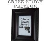 DIY Han Shot First - .pdf Original Cross Stitch Pattern - Instant Download
