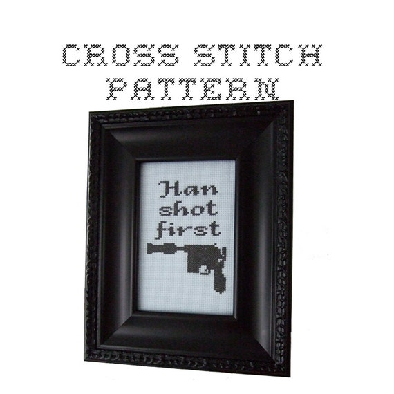 DIY Han Shot First - .pdf Original Cross Stitch Pattern - Instant Download