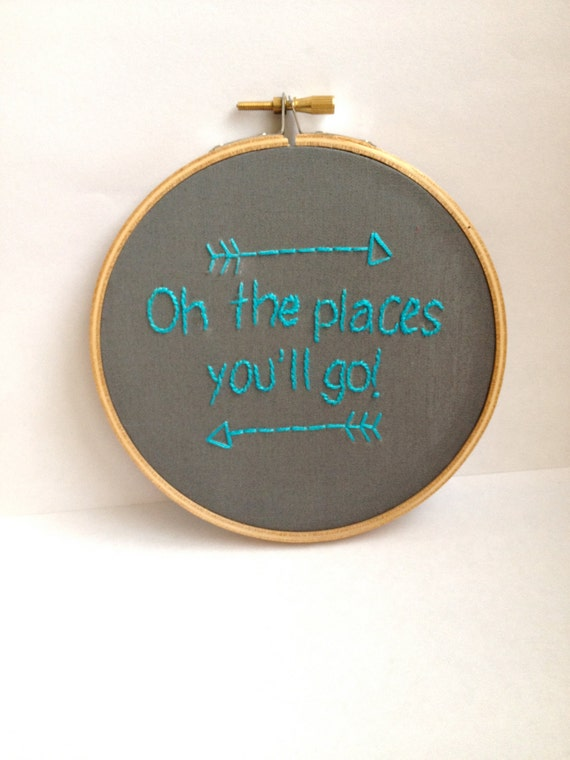 Oh the Places you'll go, Embroidery hoop art.  Dr. Seuss quote.  Embroidered quote.  Arrows.  Dorm room decor. Ready to ship