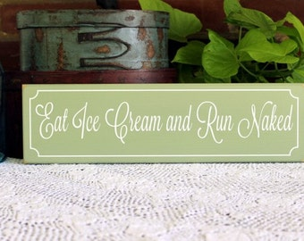 Wood Sign Eat Ice Cream Run Naked Painted Funny Wall Decor