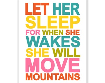 Children's Wall Art / Nursery Decor Let Her Sleep For When She Wakes She Will Move Mountains - 16x20 inch Poster Print