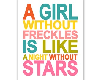 custom A Girl Without Freckles is Like a Night Without Stars QUOTE 16x20 inch print by Finny and Zook