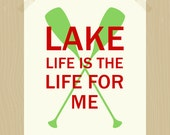 Printable Lake Life is the Life for Me 8 x 10 Cabin Life Quote Print Lake Print Rustic Decor Summer Fun Water Print Oar Print Red Green