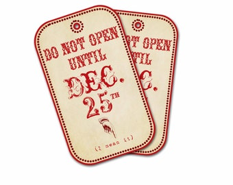 DO NOT OPEN Tag Until Dec 25th, Christmas Gift tags, Holiday tag, Gift Wrap Tag, Set of 4, Party Favor Tag, Christmas Tag Pointing FInger,