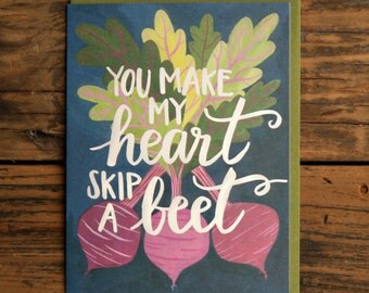 You Make My Heart Skip a Beet Illustrated Card