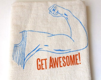 Flour Sack Dish Towel - Get Awesome Screen Printed in Orange and Light Arctic Blue - 100% cotton tea towel