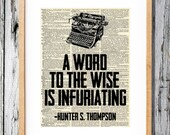 Hunter S. Thompson Quote - A word to the Wise is Infuriating - Art Print on Vintage Antique Dictionary Paper - Mother Night