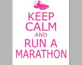 Keep Calm and Run a Marathon - 11x14 Inspirational Quote Print - Runner, Run, Running - CHOOSE YOUR COLORS