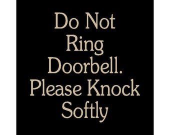 Do Not Ring Doorbell. Please Knock Softly wood sign