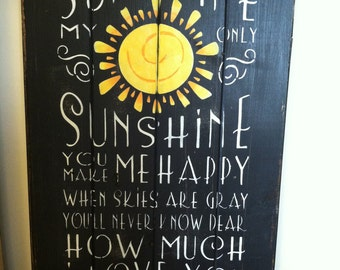 "You are my sunshine sign 13"" x 24 1/2"" hand-painted wood sign"