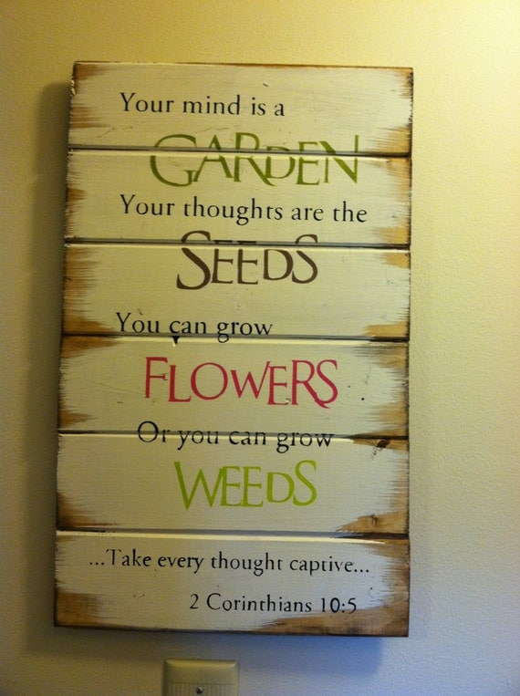 Items Similar To Your Mind Is A Garden Your Thoughts Are