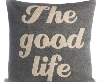 "Decorative Pillow, Throw Pillow, ""The Good Life"" pillow, 16 inch, Best Seller"