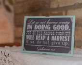 """Framed Art Print - Galatians 6:9 - Let us not become weary in doing good... 5""""x7"""" - custom color, size, frame available"""