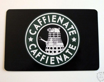 Dalek Caffeinate Art Print. Doctor Who Inspired Post Card Dr Who Illustration Latte Coffee Drinker Geek Mad Man Blue Box Exterminate Nerd