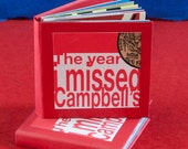 Artist Book titled The Year I Missed Campbell's