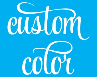 Custom Paint Color (X-001) - Choose the Exact Color You Want for your sign