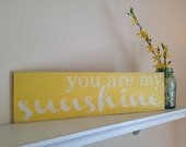 """You Are My Sunshine - Hand Painted Wood Sign -5.5""""x24"""""""