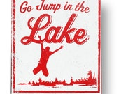 "Medium Go jump in the lake ""jumper"" size is 16 x 18"