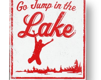 """Medium Go jump in the lake """"jumper"""" size is 16 x 18"""