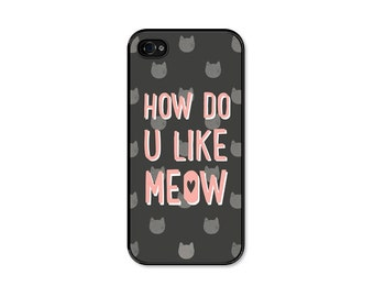 iPhone 6 Case Cat iPhone 5 Case How Do You Like Meow iPhone 6 Plus Case iPhone 5c Case Cat iPhone 5s Case Cat iPhone 5 Cover