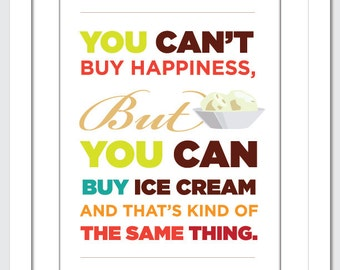 You can't buy happiness... Ice Cream Poster