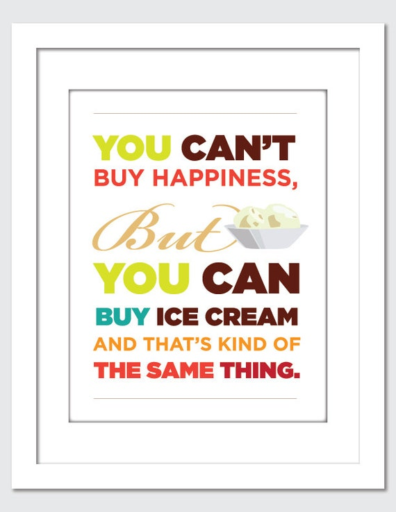 You can t buy happiness ice cream poster by papercakecreative