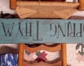 SPRING THYME Primitive Sign, Garden Sign, Vintage Sign, Distressed Sign.