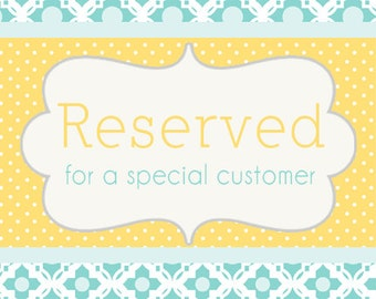 Special Order Reserved for Diane only.