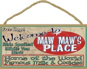 Welcome To MAW MAW'S Place Home of World Famous Milk & Cookies Grandma Wall 10x5 SIGN Plaque