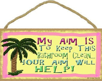 "PALM TREE My Aim is To Keep This Bathroom Clean Your Aim Will Help 5"" x 10"" SIGN Plaque Tropical Beach Bath Decor"