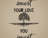 Where you invest your love you invest your life. Mumford & sons lyrics. 8X10 wall art, digital jpeg file