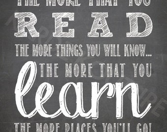 """Dr. Seuss Print Size 8x10 """"The more that you read the more things you will know...the more that you learn the more places you'll go"""""""
