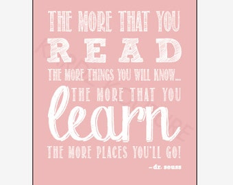 """Dr. Seuss Print Size 8x10 """"The more that you read the more things you will know...the more that you learn the more places you'll go"""" in PINK"""