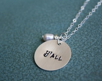 Y'all Necklace, Silver Handstamped Necklace with Sterling Chain, Pearl Accent