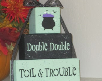 Double Double Toil and Trouble Wooden Block for Manel or Shelf  - Halloween Decoration