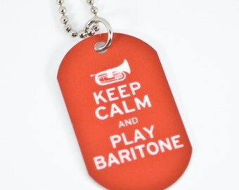 Keep Calm and Play Baritone Dog Tag Necklace for Marching Band Geeks and Musicians