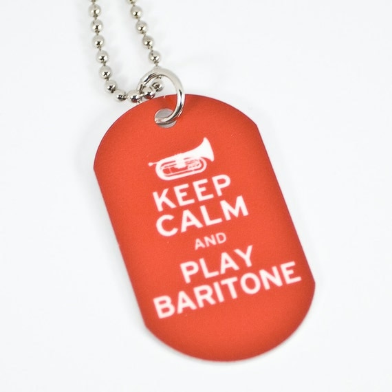 Keep Calm and Play Baritone Dog Tag Necklace for by ...