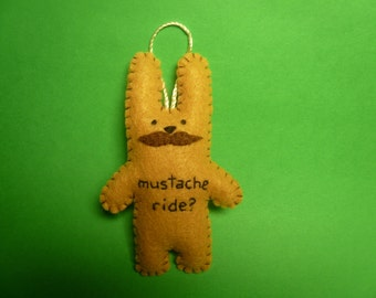 """felt ornament """"mustache ride"""" bunny rabbit ornament, Christmas ornament,  Valentine's Day gift, gifts for him, gifts for men, gag gifts"""