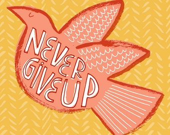 Never Give Up - mid-century bird, positive inspirational scandi dove, words of wisdom - 23x23cm giclée art print